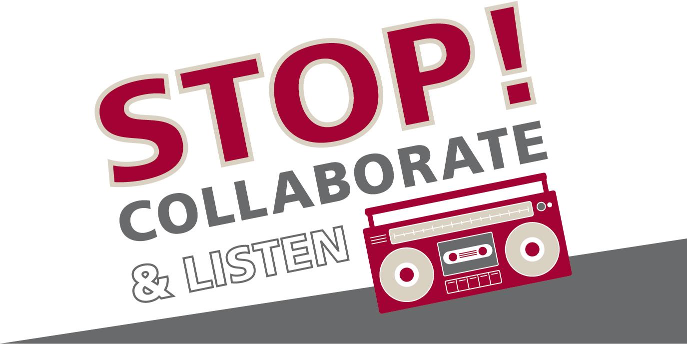 Stop! Collaborate & Listen